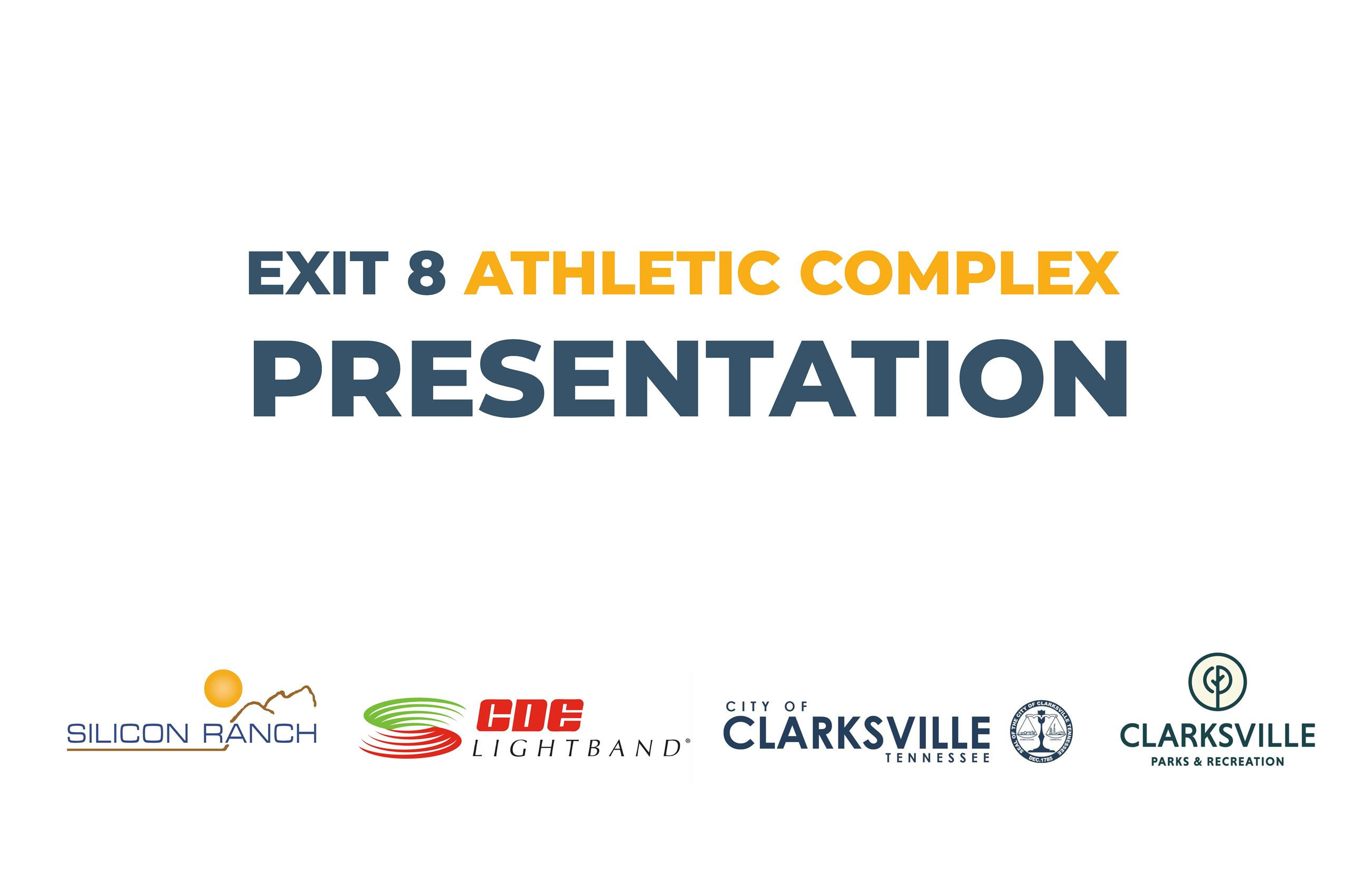 Exit 8 Athletic Complex Presentation
